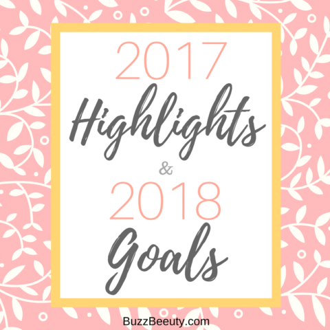 2017 Highlights and 2018 Goals BuzzBeeuty.com