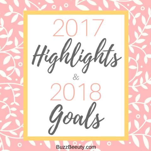 2017 Highlights and 2018 Goals BuzzBeeuty.com